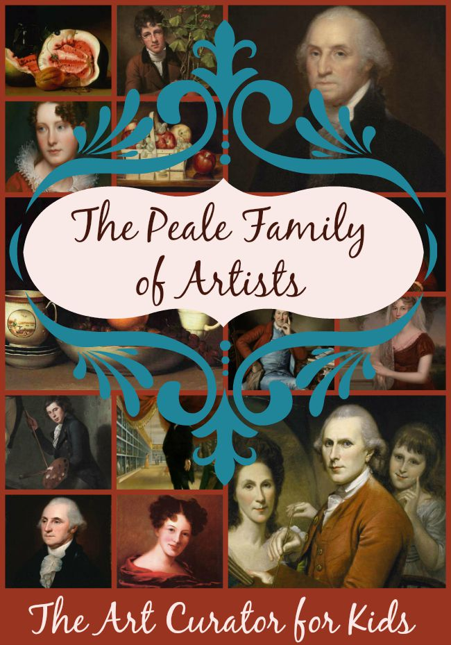 The Art Curator for Kids - Artwork of the Week - The Peale Family Artists
