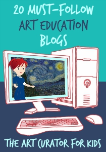 The Art Curator for Kids - 20 Must-Follow Art Education Blogs - 300