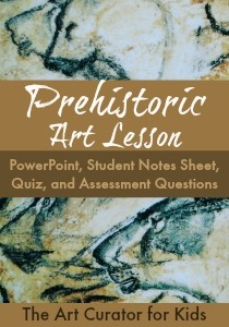 The Art Curator for Kids - Prehistoric Art Lesson - PowerPoint, Assessment, Quiz, Worksheet-300