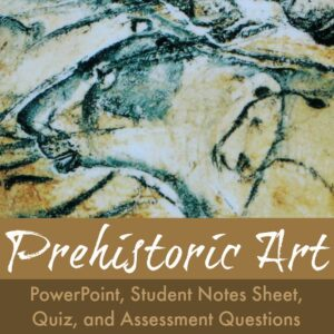 The Art Curator for Kids - Prehistoric Art Lesson - PowerPoint, Assessment, Quiz, Worksheet - SQ