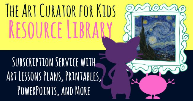 The Art Curator for Kids - Resource Library - Monthly Subscription of Art Education Resources, Lessons, PowerPoints, Worksheets, and More-FB