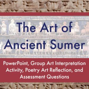 The Art Curator for Kids - The Art of Ancient Sumer Lesson - PowerPoint, Assessment, Student Learning Activities-SQUARE