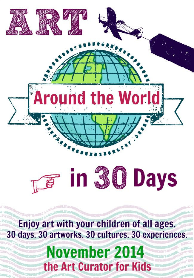 The Art Curator for Kids - Art Around the World for Kids in 30 Days - Experience Art with Your Kids, Art History for Kids, Art Appreciation for Kids, non-western art lessons for kids