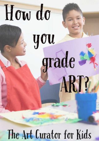 The Art Curator for Kids - Art Teacher Tips - How do you grade art