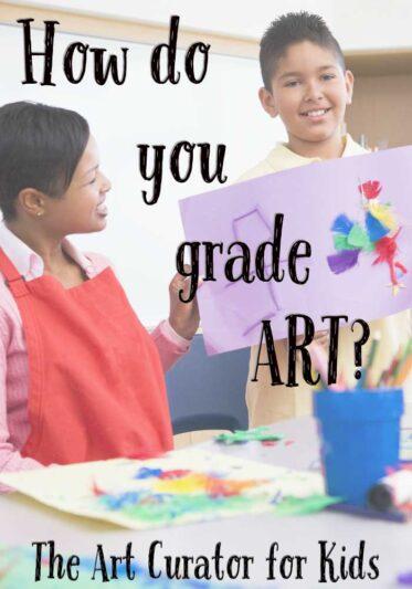 The Art Curator for Kids - Art Teacher Tips - How do you grade art