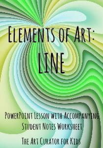 The Art Curator for Kids - Elements of Art - Line Lesson PowerPoint and Student Notes Worksheet-300