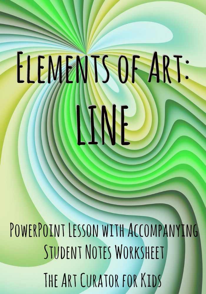 The Art Curator for Kids - Elements of Art - Line Lesson PowerPoint and Student Notes Worksheet