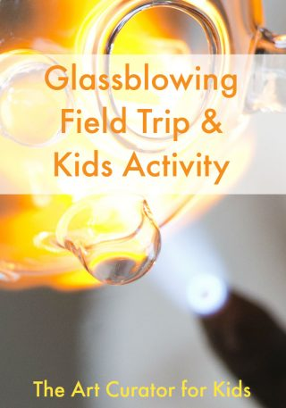 The-Art-Curator-for-Kids---Glass-Blowing-Field-Trip-and-Kids-Activity