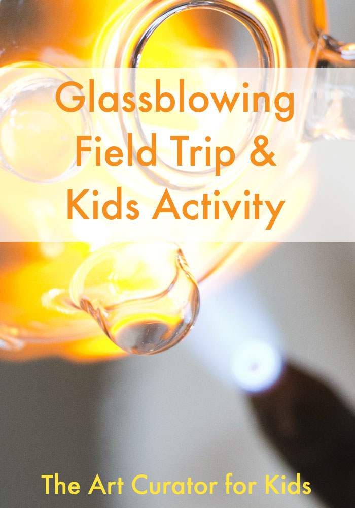 Glassblowing Field Trip and Activity