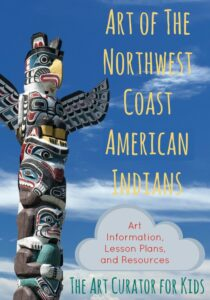The Art Curator for Kids - Northwest Coast Indian Art Lesson Plans