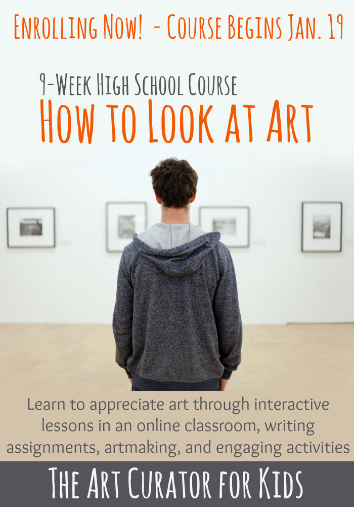 How to Look at Art – New High School 9-Week Course