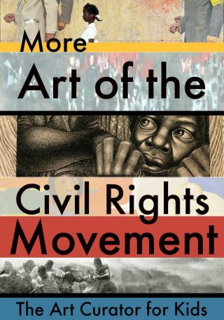 The Art Curator for Kids - More Art of the Civil Rights Movement