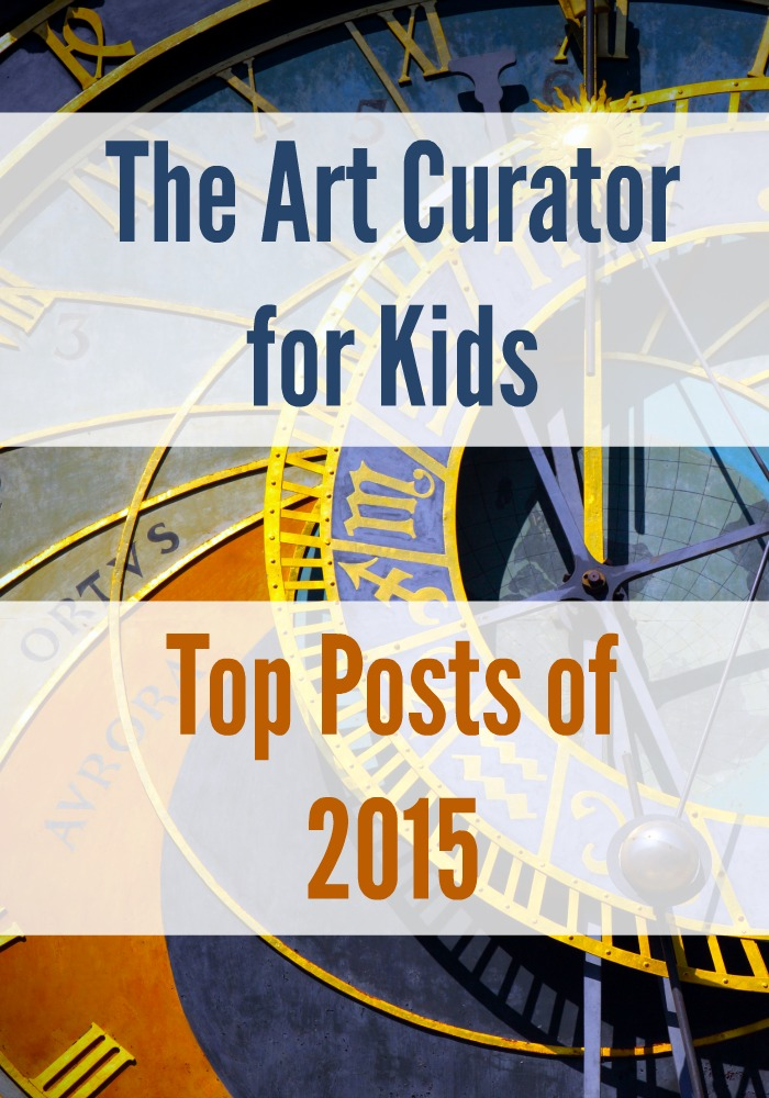 The Art Curator for Kids - Top Posts of 2015
