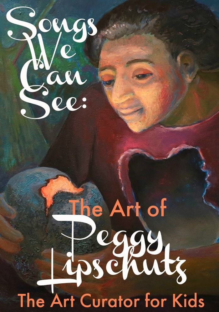 Songs We Can See: The Art of Peggy Lipschutz