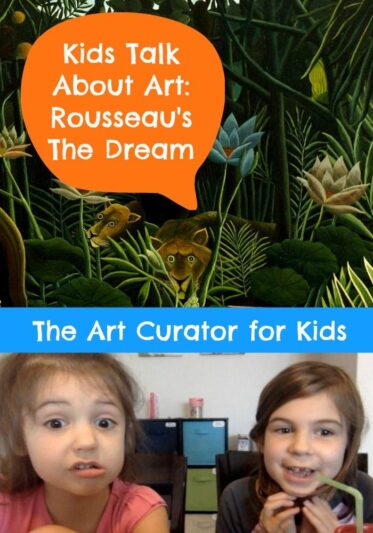 The Art Curator for Kids - How to Talk About Art with Kids - Henri Rousseau The Dream