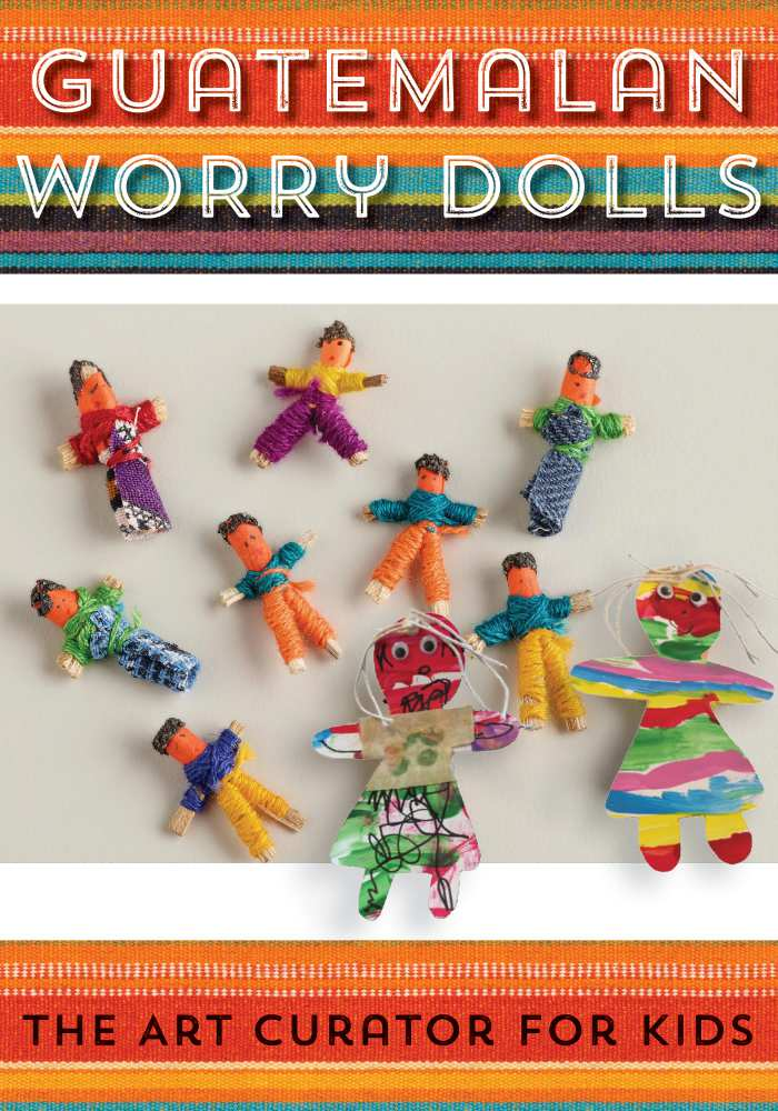 Guatemalan Worry Dolls Lesson and Art Project