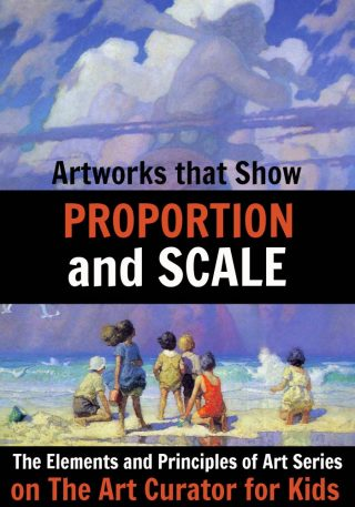 Elements and Principles of Art - Artworks that Show Proportion and Scale