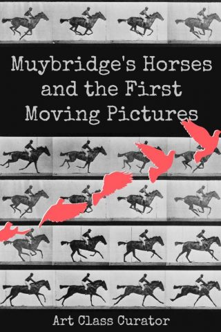 Eadweard Muybridge's Horse in Motion and the First Moving Pictures