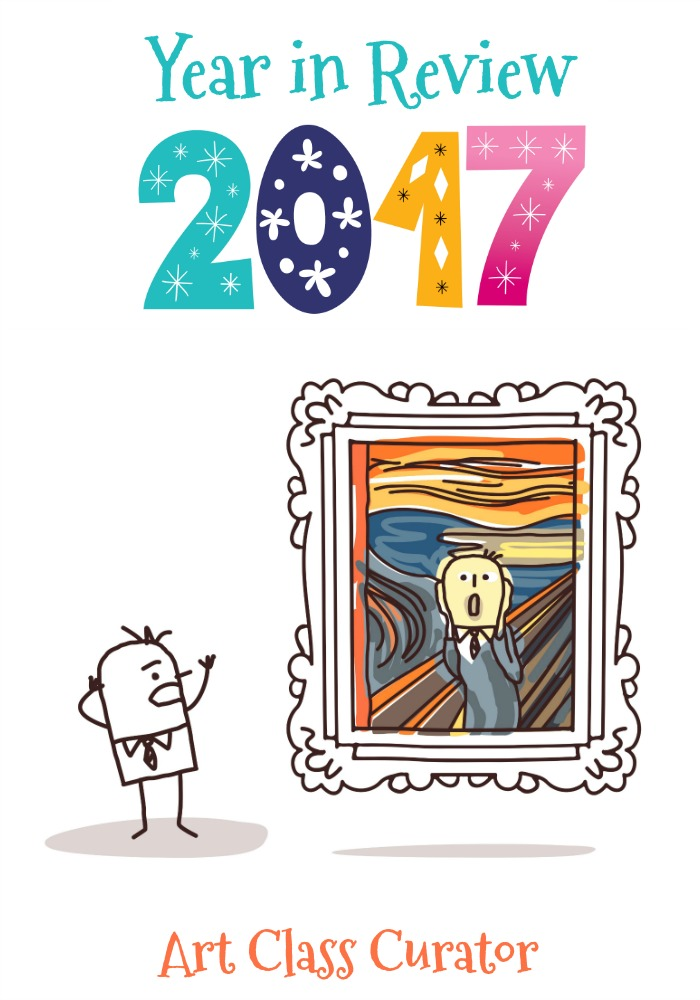 Art Class Curator 2017 Year in Review Best Art Education Blog Posts
