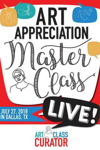 Art Appreciation Master Class LIVE! – Dallas, TX July 27, 2018