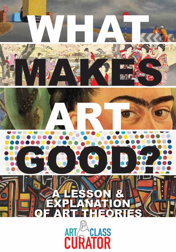 Art Theories-What Makes Art Good 700x1000