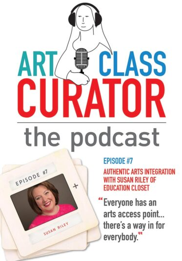 Authentic Arts Integration with Susan Riley