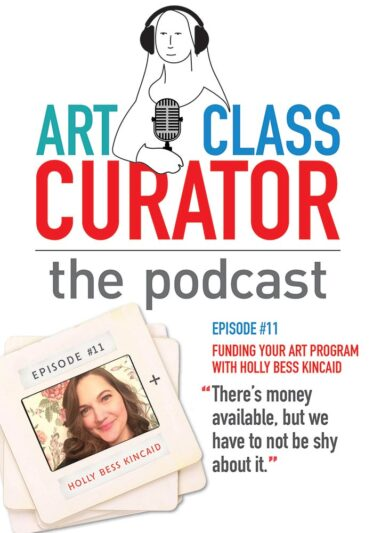 Funding Your Art Program with Holly Bess Kincaid