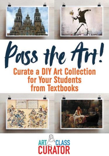 Pass the Art! Curate a DIY Art Collection for Your Students from Textbooks