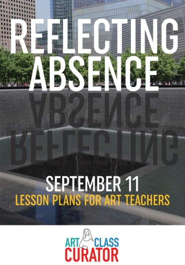 Reflecting Absence: September 11th Lesson Plans for Art Teachers