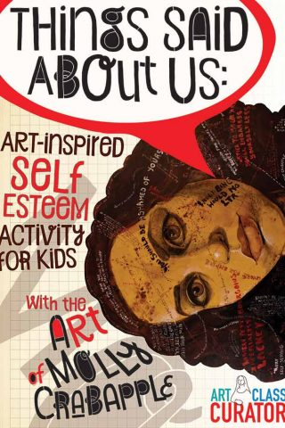 Things Said About Us: Art-Inspired Self Esteem Activity for Kids