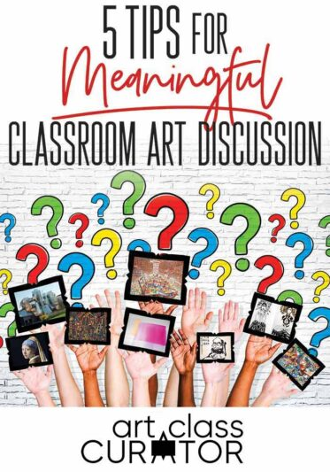 5 Tips for Meaningful Classroom Art Discussion