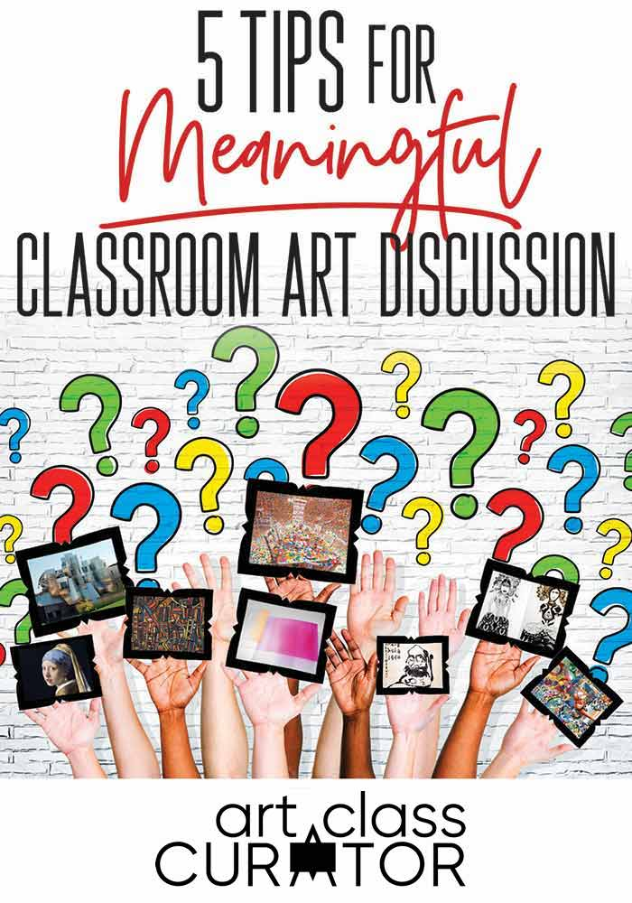 Meaningful Classroom Art Discussion