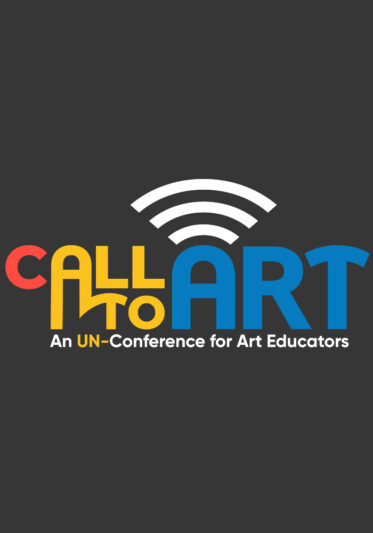 Call to Art 2: Free Online Un-Conference for Art Educators