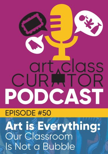 Art is Everything: Our Classroom is Not a Bubble