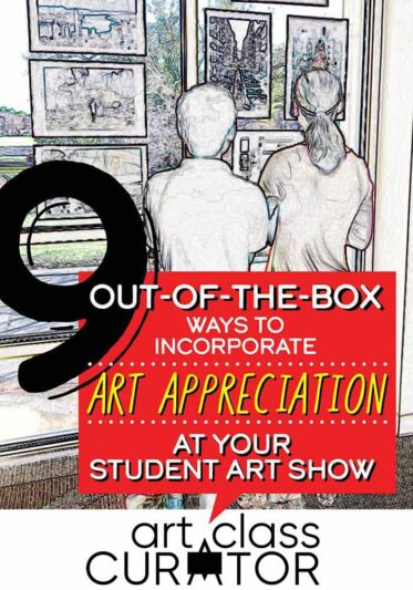 9 Out-of-the-Box Ways to Incorporate Art Appreciation at your Student Art Exhibition