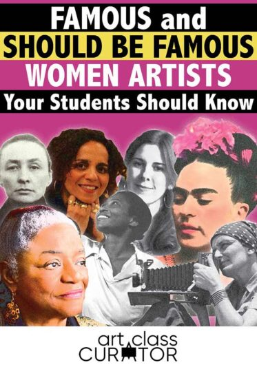 Famous and Should Be Famous Women Artists Your Students Should Know