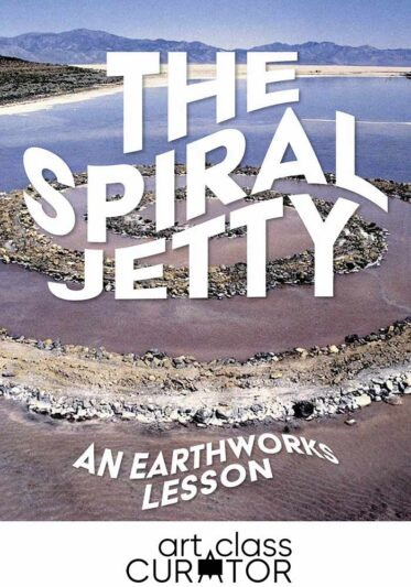 The Spiral Jetty: An Earthworks Art Lesson