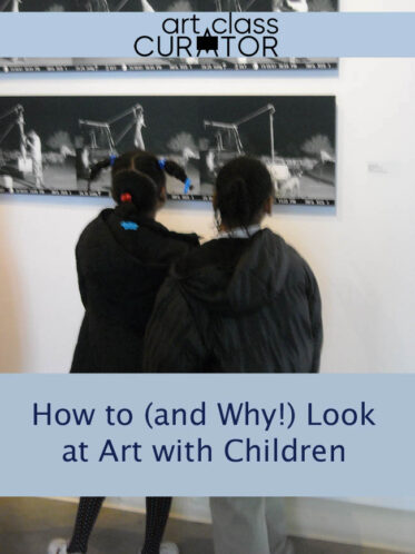 Looking at Art with Children: Why and How?