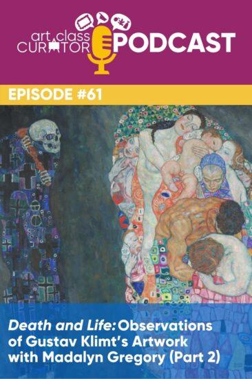Death and Life: Observations of Gustav Klimt's Artwork with Madalyn Gregory (Part 2)