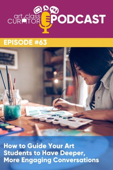 How to Guide Your Art Students to Have Deeper, More Engaging Conversations