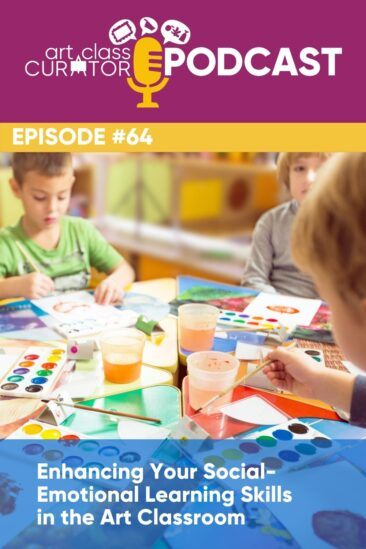 Enhancing Your Social-Emotional Learning Skills in the Art Classroom