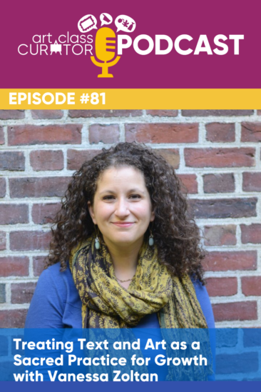 Treating Text and Art as a Sacred Practice for Growth with Vanessa Zoltan