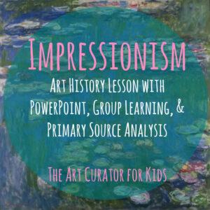TheArtCuratorforKids-ImpressionismLesson,Square