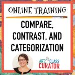 USING COMPARE CONTRAST AND CATEGORIZATION TO TEACH ART HISTORY-SQ