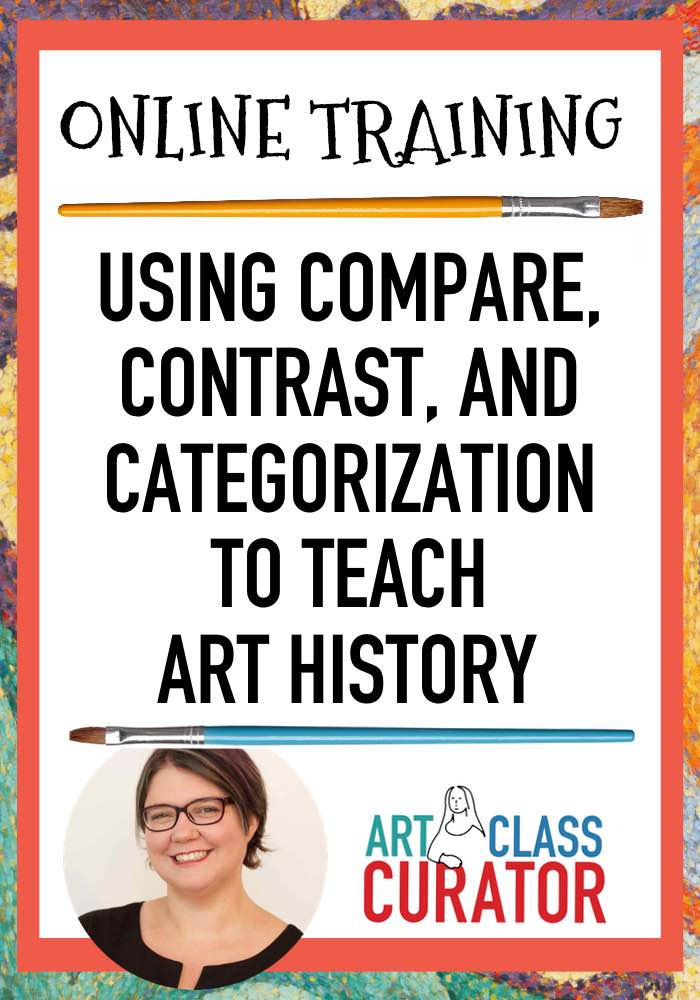 USING COMPARE CONTRAST AND CATEGORIZATION TO TEACH ART HISTORY