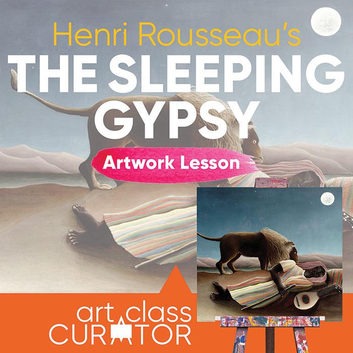 Artwork of the Week Lesson: Henri Rousseau, The Sleeping Gypsy