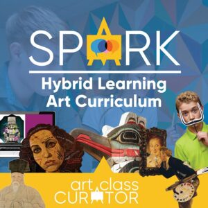 SPARK Hybrid Learning Art Curriculum